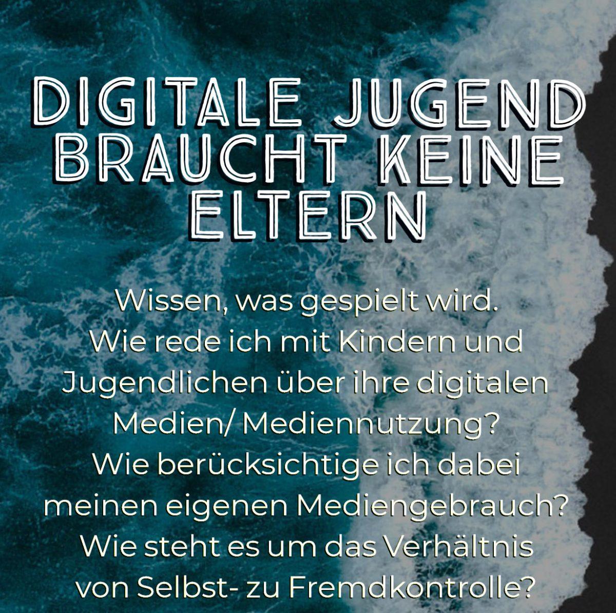 Digitale Jugend braucht keine Eltern